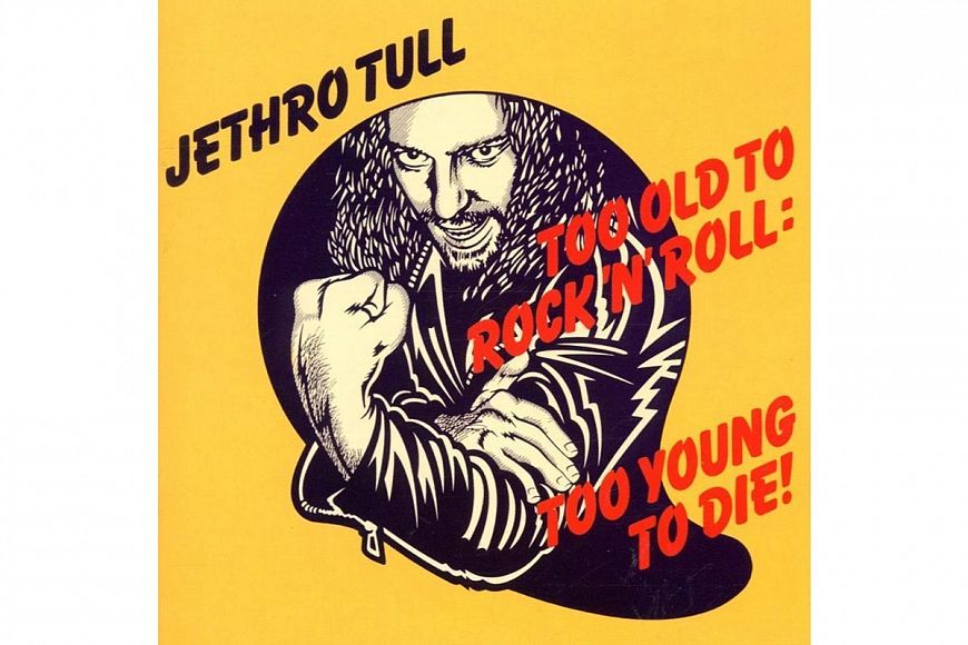 Jethro Tull «Too Old to Rock n Roll, Too Old to Die!» (1976)