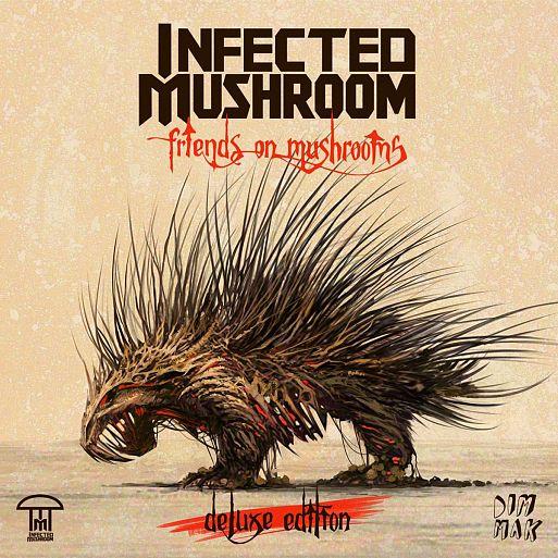 5. Infected Mushroom «Friends On Mushrooms»