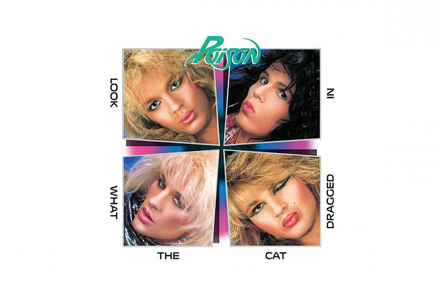 Poison «Look What The Cat Dragged In»