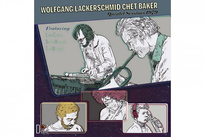 Wolfgang Lackerschmid & Chet Baker «Quintet Sessions»