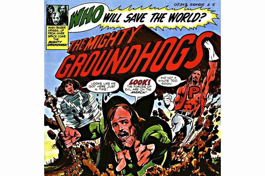 The Groundhogs «Who Will Save the World? The Mighty Groundhogs» (1972)